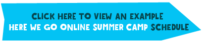 Click Here To View An Example - Here we go online summer camp schedule