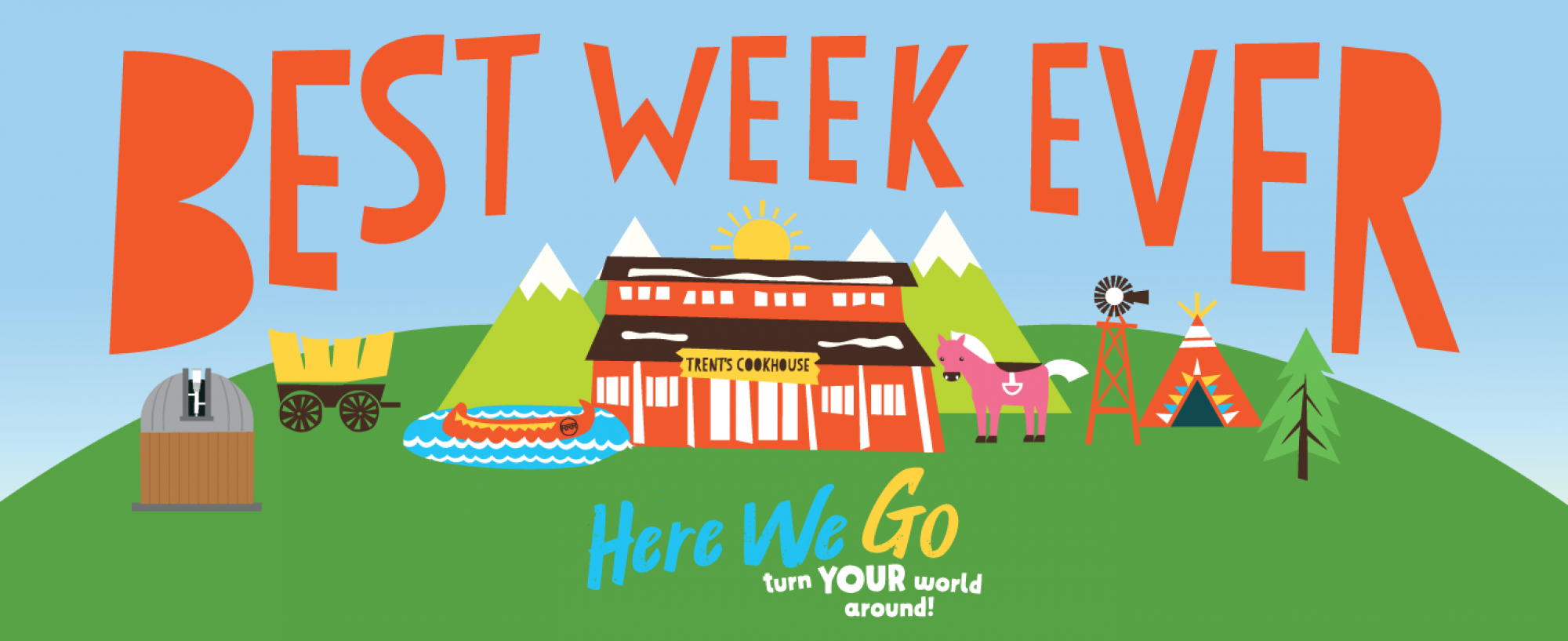 Best Week Ever - Here We Go - turn Your world around!