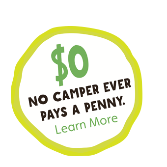 $0 - No camper ever pays a penny. - Learn More