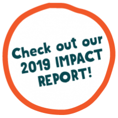 Check out our 2019 Impact Report!