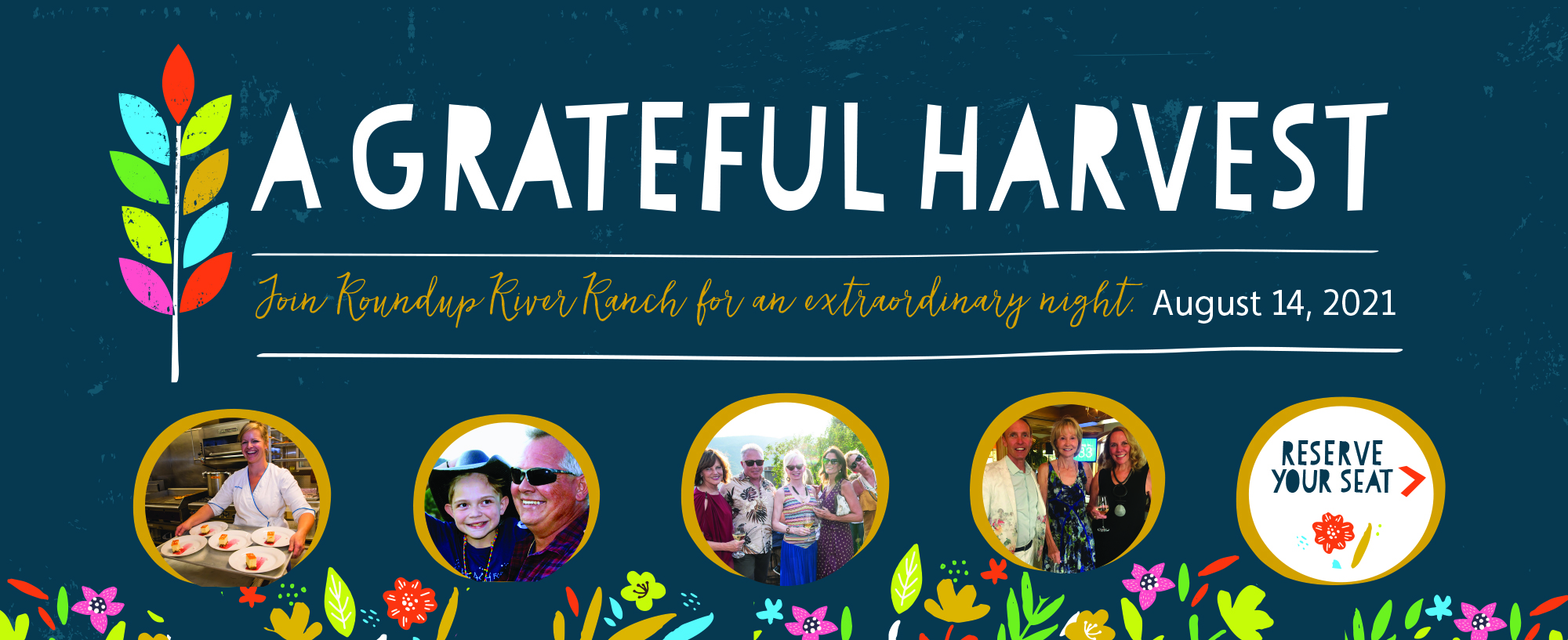 A Grateful Harvest. Join Roundup River Ranch for an extraordinary night. August 14, 2021
